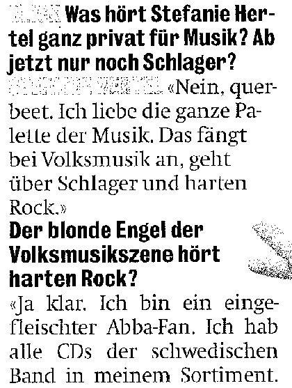 Ein Interview mit einer bekannten Volksmusiksängerin. Diese bezeichnet die Musik der schwedischen Pop-Band ABBA als Hardrock.