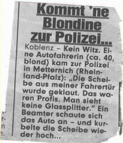 Ein Ausschnitt aus einer Zeitung über eine Blondine, die wegen einer geklauten Fensterscheibe zur Polizei kommt.