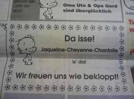 Ein Foto einer Geburtsanzeige aus einer Zeitung mit deinem schrecklicken Mädchennamen.