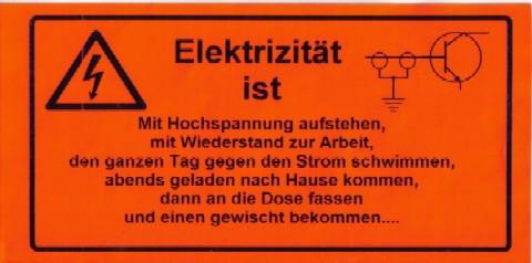 """Ein Schild: """"Elektrizität ist mit Hochspannung aufzustehen, mit Widerstand zur Arbeit, ..."""""""