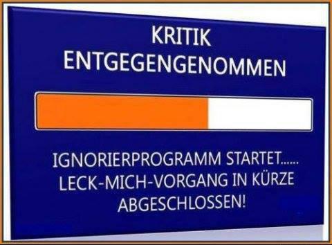 """An einem Fortschrittsbalken steht """"Kritik entgegengenommen. Ignorierprogramm startet... Leck-mich-Vorgang in Kürze abgeschlossen!"""""""