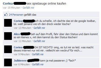 Eine Frau hat facebook mit der Google Toolbar verwechselt und Sex-Suchbegriffe eingegeben. Diese sind nun in ihrem facebook-Profil veröffentlicht und sie weiß nicht, wie man den Eintrag löschen kann.