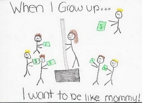 """Ein Kinderbild: """"When I grow up, I want to be like Mommy!"""". Das Bild zeigt eine Stripperin, die Dollar-Scheine zugesteckt bekommt."""