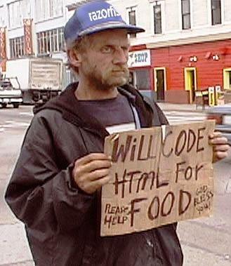 """Ein Bettler mit einem Schild """"Will code HTML for food""""."""
