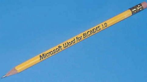 """Ein Bleistift mit der Aufschrift """"Microsoft Word for BLONDES 1.0""""."""