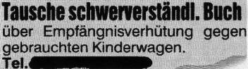 """Eine Zeitungsanzeige: """"Tausche schwerverständliches Buch über Empfängnisverhütung gegen gebrauchten Kinderwagen."""""""